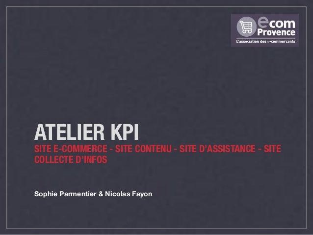 ATELIER KPI SITE E-COMMERCE - SITE CONTENU - SITE D'ASSISTANCE - SITE COLLECTE D'INFOS Sophie Parmentier & Nicolas Fayon
