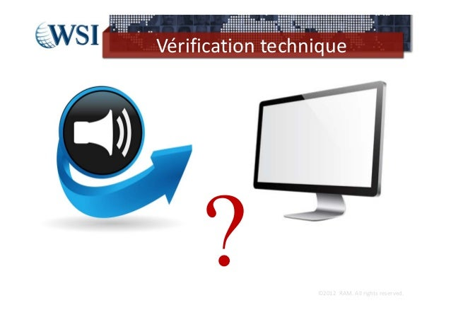 Vérificationtechnique                  ©2012RAM.Allrightsreserved.