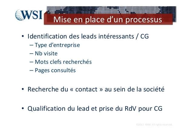 Miseenplaced'unprocessus• Identificationdesleadsintéressants/CG  – Typed'entreprise  – Nbvisite  – Motsclefsr...