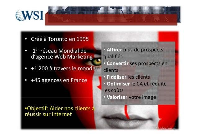 • CrééàTorontoen1995• 1er réseauMondialde          • Attirerplusdeprospects  d'agenceWebMarketing          qu...