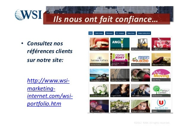 Ilsnousontfaitconfiance…• Consulteznos  référencesclients  surnotresite:  http://www.wsi‐  marketing‐  internet.c...