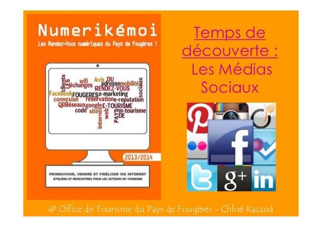 Temps de découverte : Les Médias Sociaux  @ Office de Tourisme du Pays de Fougères - Chloé Racaud