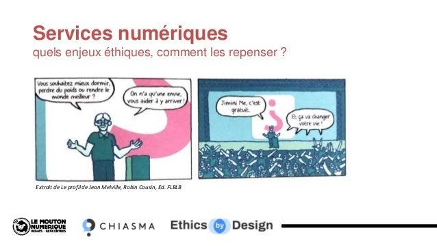 Services numériques quels enjeux éthiques, comment les repenser ? Extrait de Le profil de Jean Melville, Robin Cousin, Ed....
