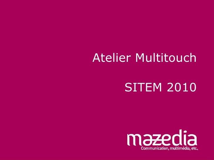 Atelier Multitouch SITEM 2010