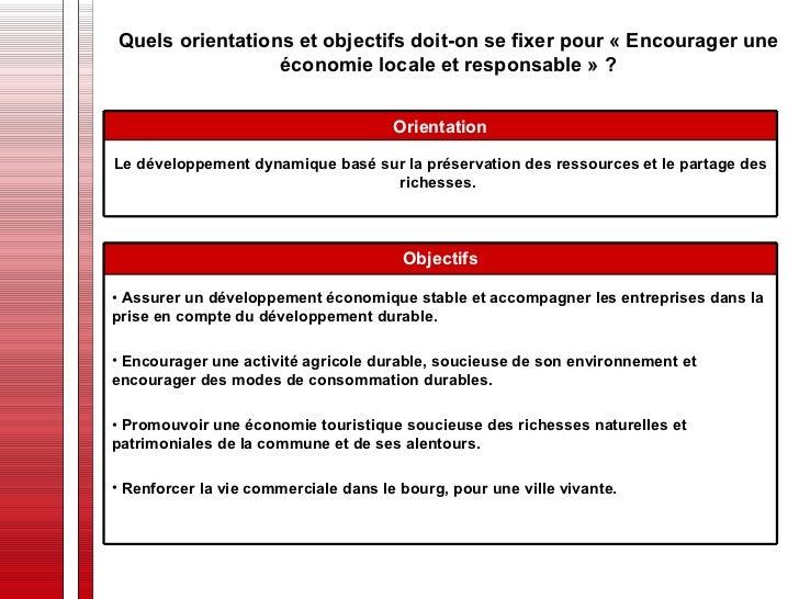Quels orientations et objectifs doit-on se fixer pour « Encourager une économie locale et responsable » ? Le développement...