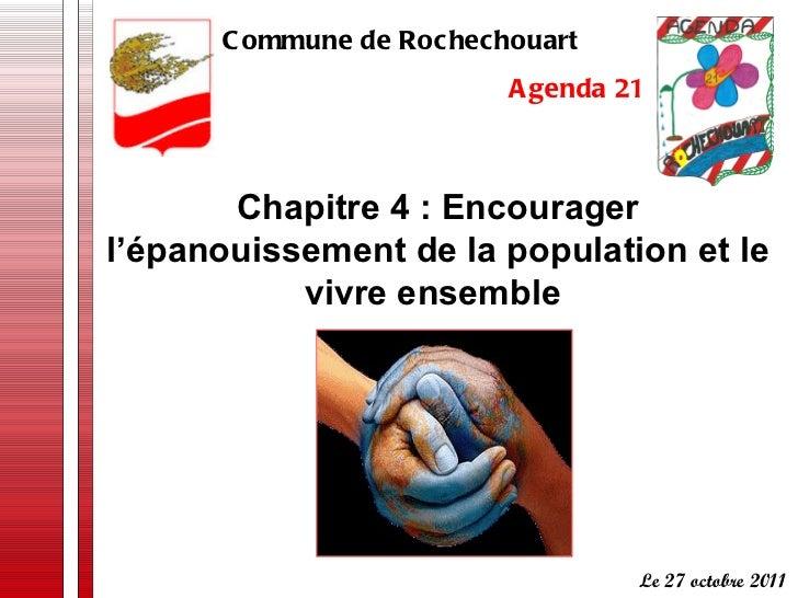 Chapitre 4 : Encourager l'épanouissement de la population et le vivre ensemble  Commune de Rochechouart  Agenda 21 Le 27 o...