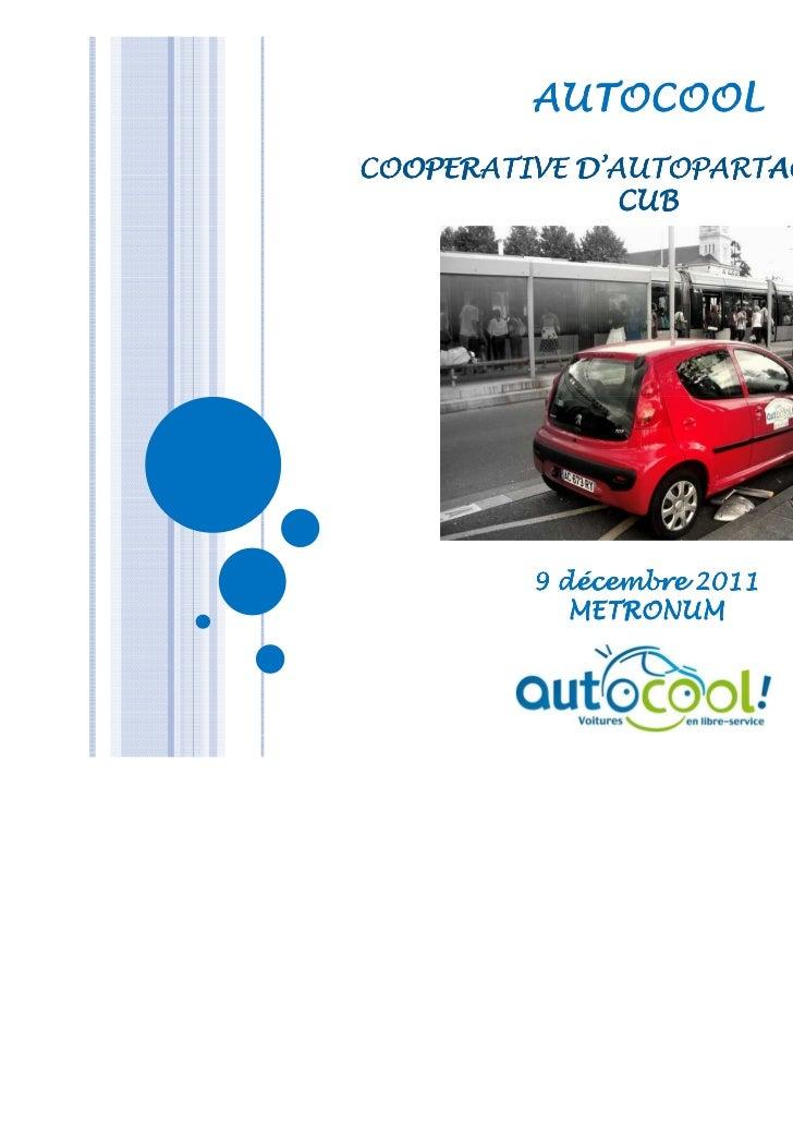 AUTOCOOLCOOPERATIVE D'AUTOPARTAGE SUR LA               CUB         9 décembre 2011            METRONUM