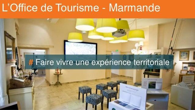 Les offices de tourisme ont encore un avenir et on va vous le prouve - Office de tourisme de marmande ...