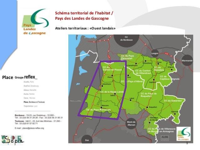 Schéma territorial de l'habitat / Pays des Landes de Gascogne Ateliers territoriaux : «Ouest landais» Place 1