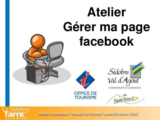 Atelier Gérer ma page facebook Atelier numérique – Moulin de Record– Lundi 09 février 2015