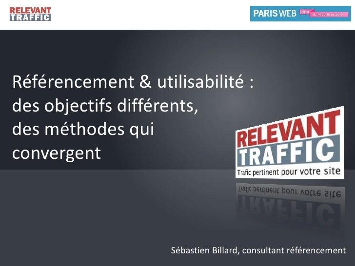 Référencement & utilisabilité :<br />des objectifs différents,<br />des méthodes qui<br />convergent <br />Sébastien Billa...