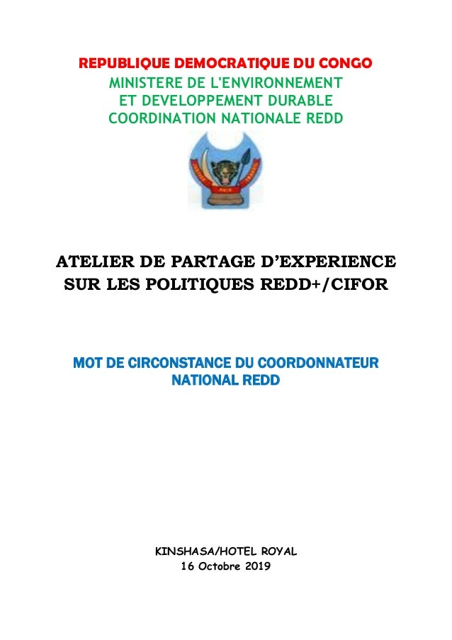 REPUBLIQUE DEMOCRATIQUE DU CONGO MINISTERE DE L'ENVIRONNEMENT ET DEVELOPPEMENT DURABLE COORDINATION NATIONALE REDD ATELIER...