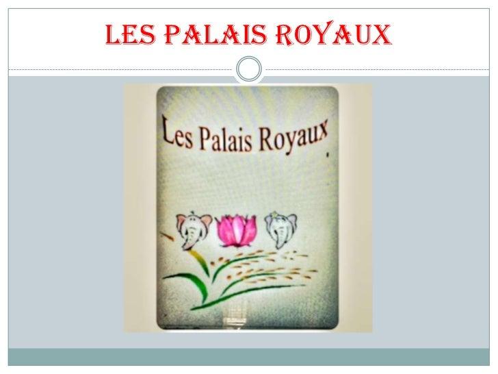 Les Palais Royaux
