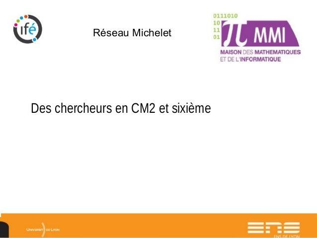 Des chercheurs en CM2 et sixième Réseau Michelet
