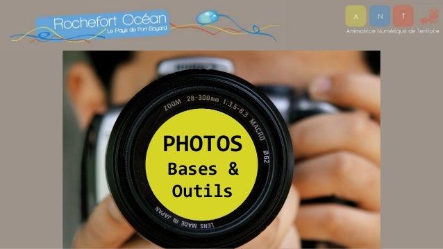 PHOTOS Bases & Outils