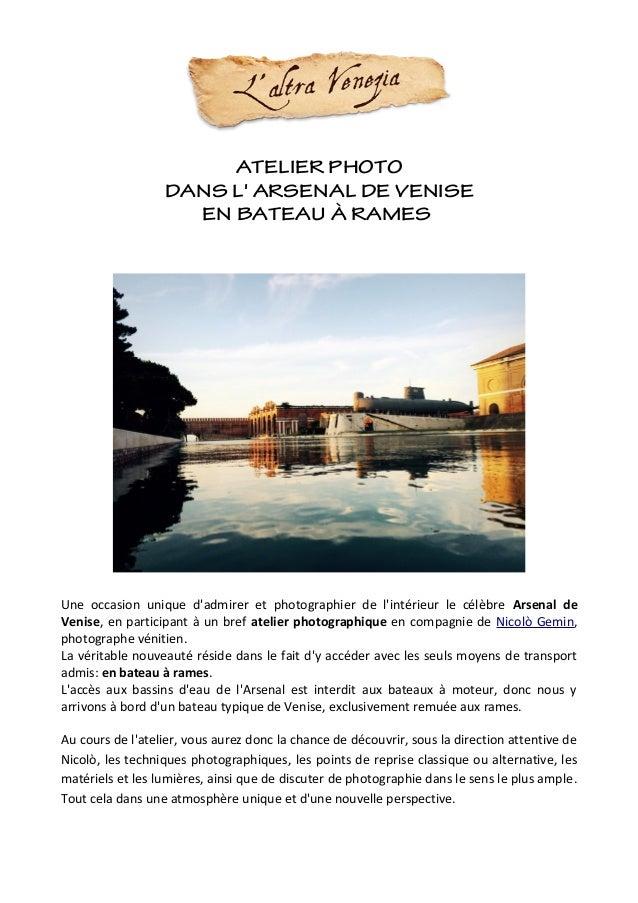 ATELIER PHOTO DANS L' ARSENAL DE VENISE EN BATEAU À RAMES Une occasion unique d'admirer et photographier de l'intérieur le...