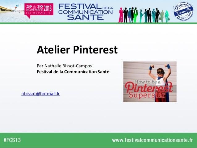 Atelier Pinterest Par Nathalie Bissot-Campos Festival de la Communication Santé  nbissot@hotmail.fr