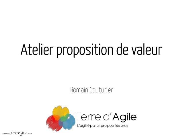 Atelier proposition de valeur Romain Couturier  www.terredagile.com