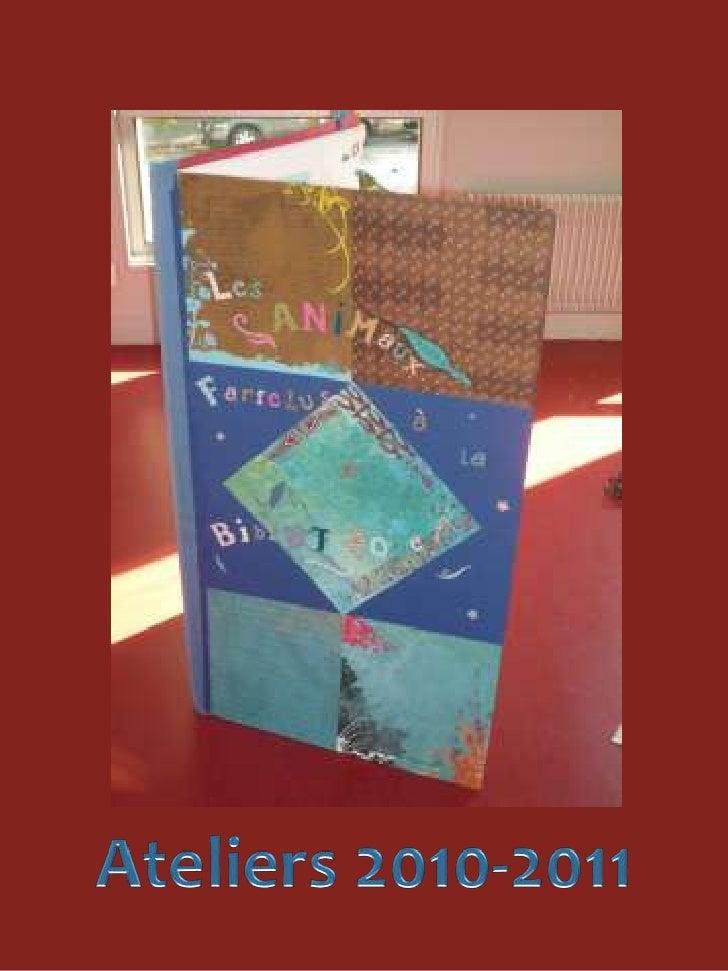 Le grand livre des animaux farfelus  Septembre 2010<br />Ateliers 2010-2011<br />