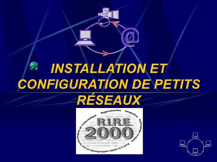 INSTALLATION ET CONFIGURATION DE PETITS RÉSEAUX