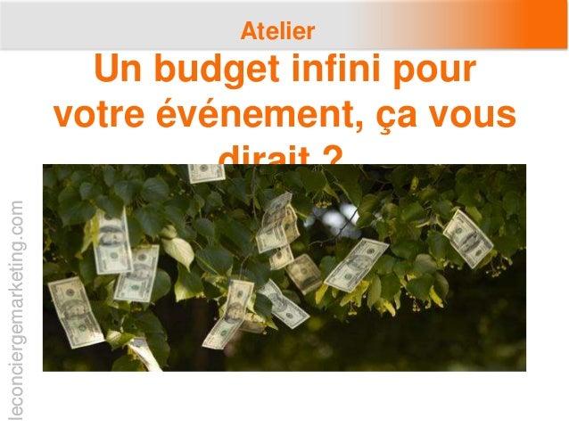 leconciergemarketing.comleconciergemarketing.com Atelier Un budget infini pour votre événement, ça vous dirait ?