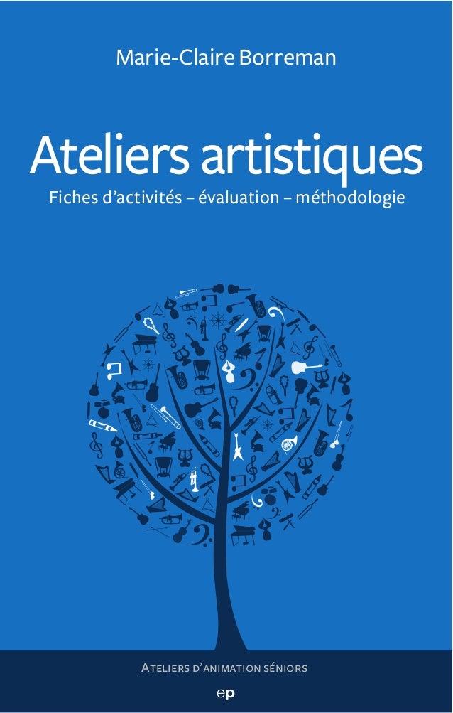 Marie-Claire BorremanAteliers artistiquesFiches d'activités – évaluation – méthodologie           Ateliers d'animation sén...