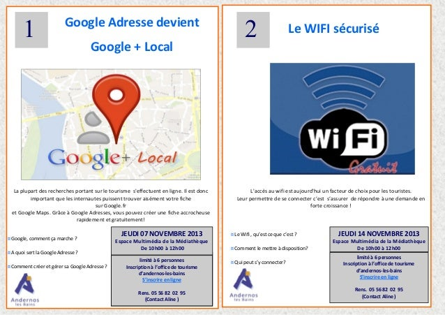1  Google Adresse devient Google + Local  La plupart des recherches portant sur le tourisme s'effectuent en ligne. Il est ...