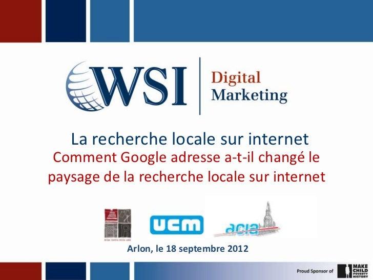 La recherche locale sur internet Comment Google adresse a-t-il changé lepaysage de la recherche locale sur internet       ...