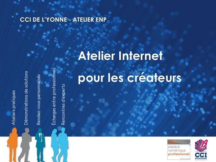 CCI DE L'YONNE - ATELIER ENP Atelier Internet  pour les créateurs