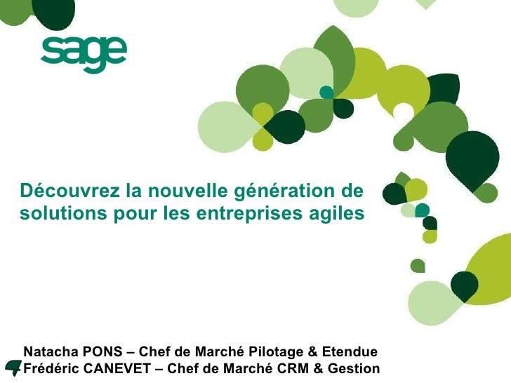Découvrez la nouvelle génération de solutions pour les entreprises agiles Natacha PONS – Chef de Marché Pilotage & Etendue...