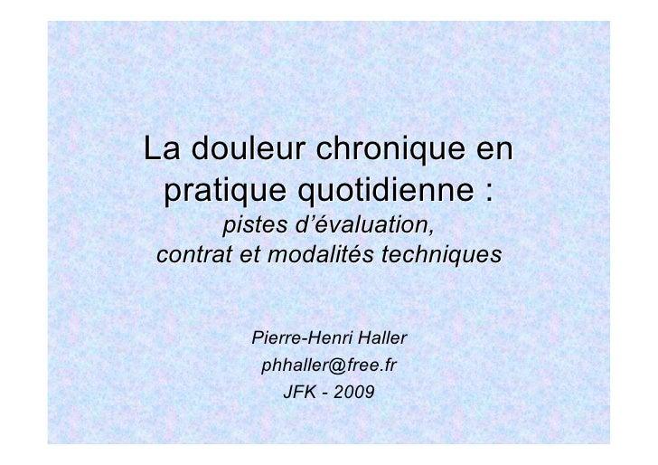 La douleur chronique en  pratique quotidienne :       pistes d'évaluation, contrat et modalités techniques           Pierr...