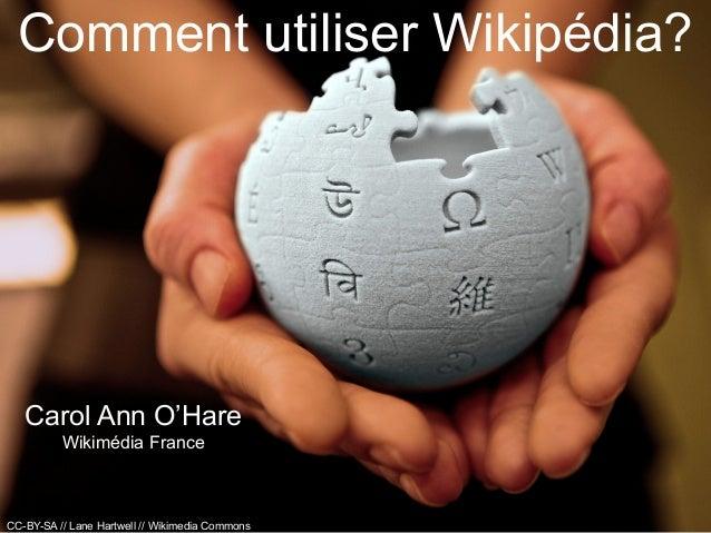 Carol Ann O'HareWikimédia FranceComment utiliser Wikipédia?CC-BY-SA // Lane Hartwell // Wikimedia Commons
