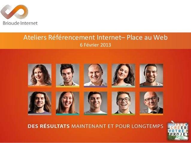 Ateliers Référencement Internet– Place au Web 6 Février 2013