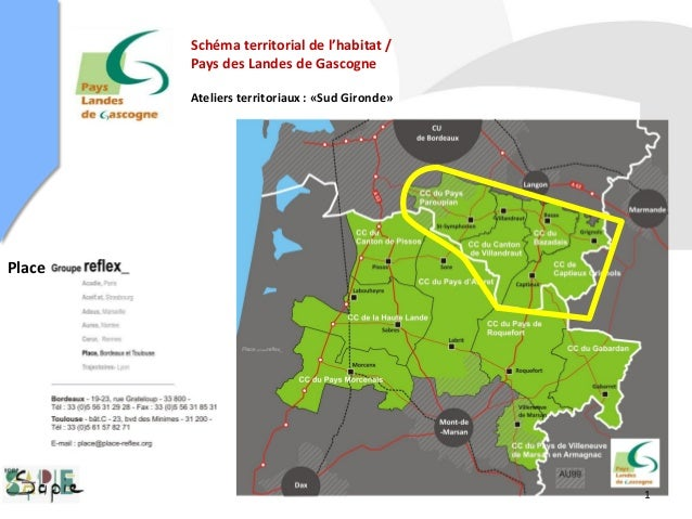 Schéma territorial de l'habitat / Pays des Landes de Gascogne Ateliers territoriaux : «Sud Gironde» Place 1