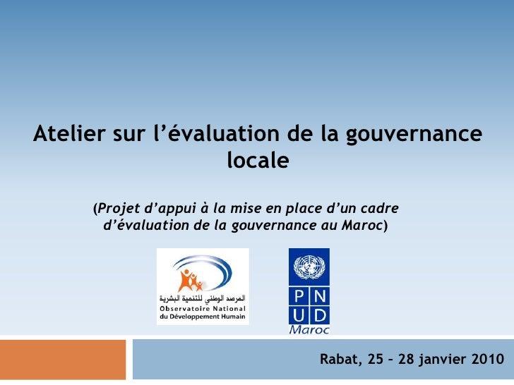 Atelier sur l'évaluation de la gouvernance locale<br />(Projet d'appui à la mise en place d'un cadre d'évaluation de la go...