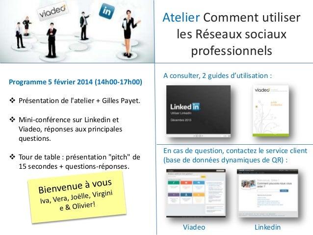 Atelier Comment utiliser les Réseaux sociaux professionnels Programme 5 février 2014 (14h00-17h00)  A consulter, 2 guides ...