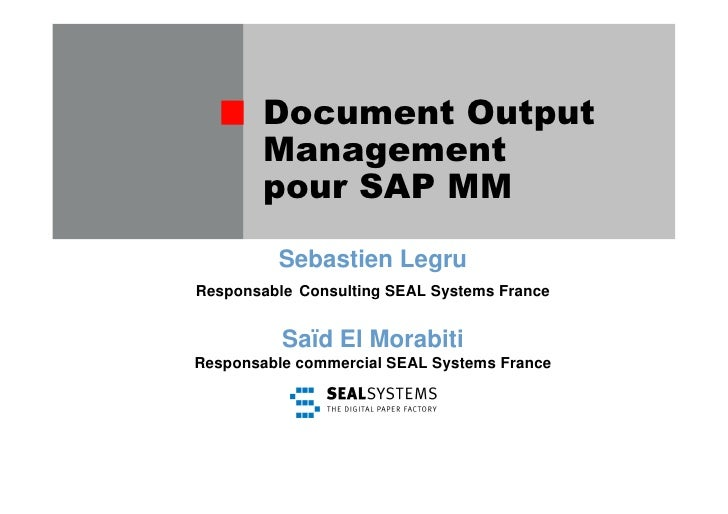 Sebastien Legru Responsable Consulting SEAL Systems France             Saïd El Morabiti Responsable commercial SEAL System...