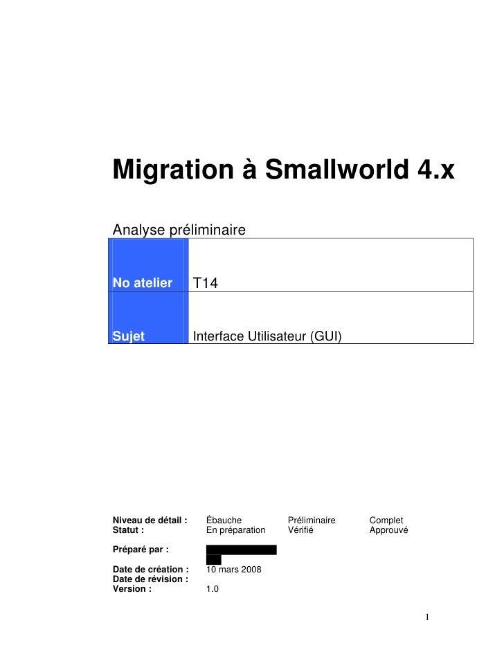 Migration à Smallworld 4.x  Analyse préliminaire   No atelier           T14   Sujet                Interface Utilisateur (...