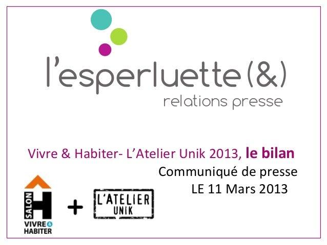 Vivre & Habiter-‐ L'Atelier Unik 2013, le bilan                Communiqué de presse ...
