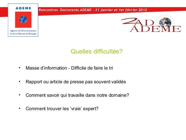 Rencontres Doctorants ADEME - 31 janvier et 1er février 2012                            Quelles difficultés?•   Masse d'in...