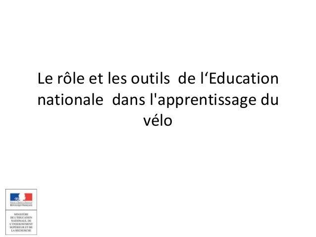 Le rôle et les outils de l'Education nationale dans l'apprentissage du vélo