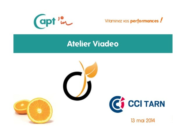 Mai 2014 Vitaminez vos performances ! Atelier Viadeo 13 mai 2014 1