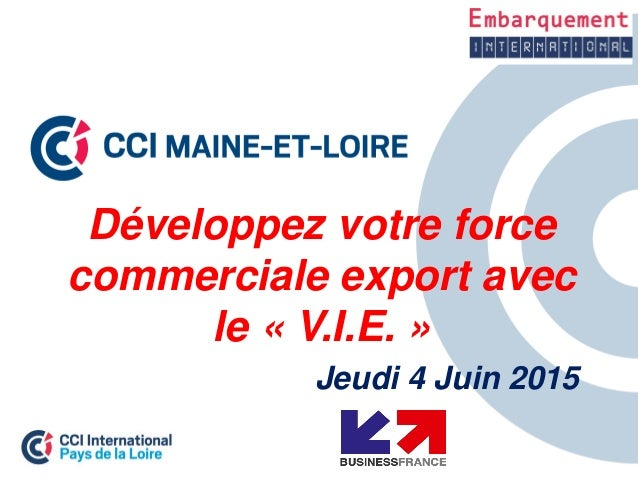 Développez votre force commerciale export avec le « V.I.E. » Jeudi 4 Juin 2015