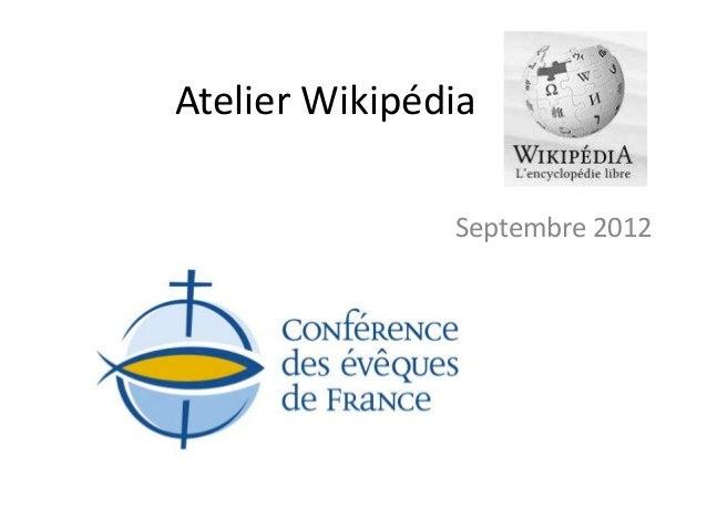 Atelier Wikipédia               Septembre 2012