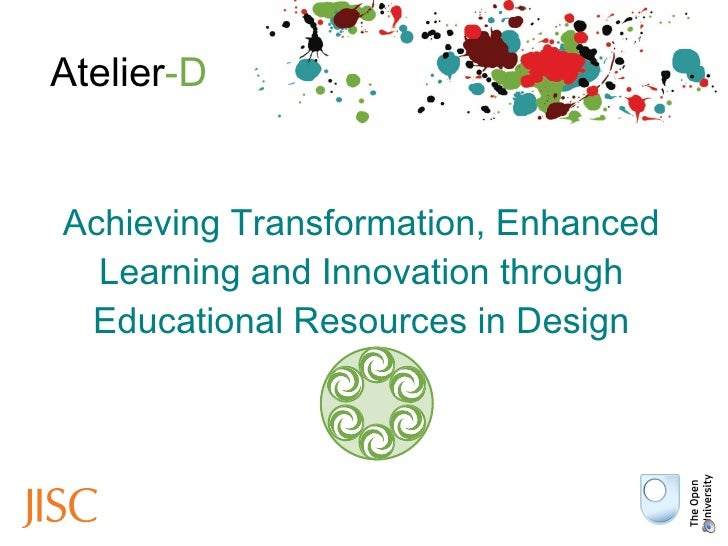 Achieving Transformation, Enhanced  Learning and Innovation through Educational Resources in Design Atelier -D