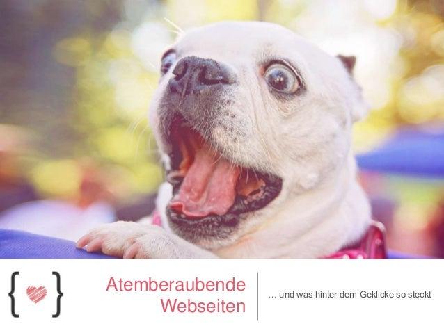 Atemberaubende Webseiten … und was hinter dem Geklicke so steckt