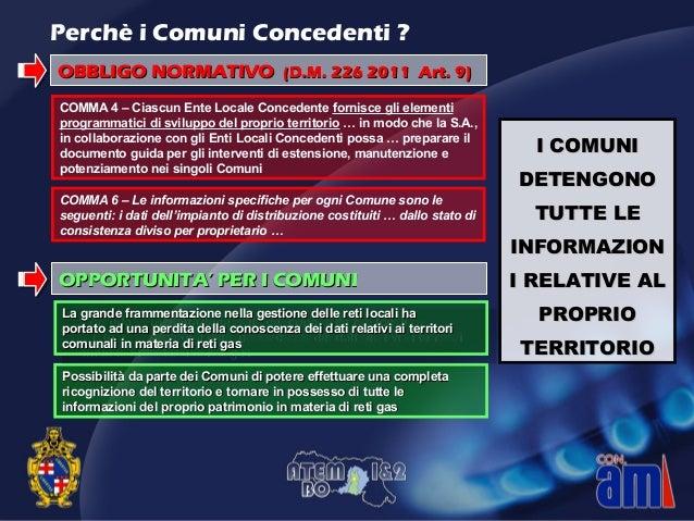 Perchè i Comuni Concedenti ? COMMA 6 – Le informazioni specifiche per ogni Comune sono le seguenti: i dati dell'impianto d...