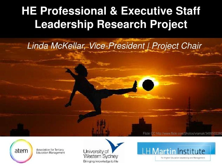 HE Professional & Executive Staff Leadership Research Project<br />Linda McKellar, Vice-President | Project Chair<br />Fli...