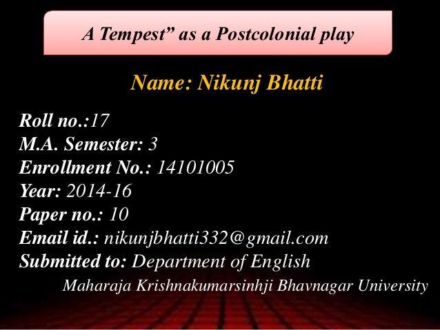 Name: Nikunj Bhatti Roll no.:17 M.A. Semester: 3 Enrollment No.: 14101005 Year: 2014-16 Paper no.: 10 Email id.: nikunjbha...
