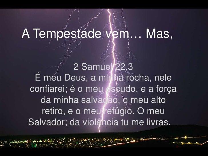 A Tempestade Vem Mas